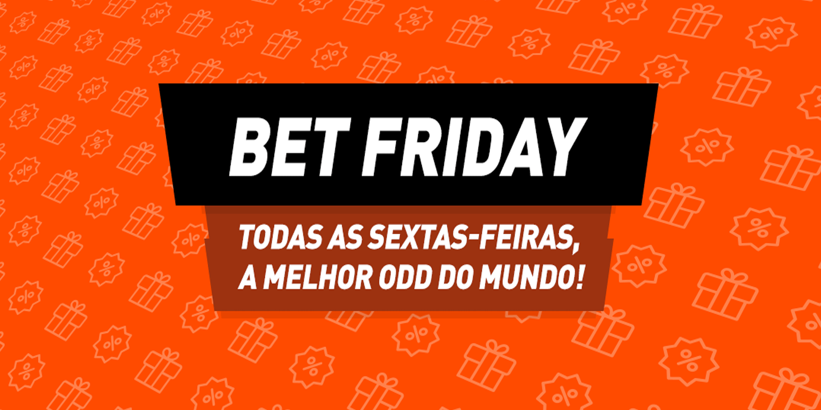 Bet Friday | As sextas em que as odds sobem